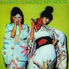 Sparks - Kimono My House (1974)