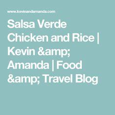 Salsa Verde Chicken and Rice | Kevin & Amanda | Food & Travel Blog