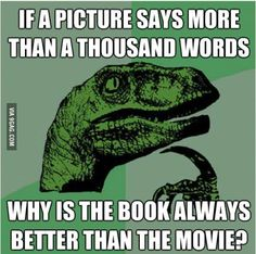 I've always wondered that, mr. philosoraptor