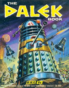 "The Dalek Book, ""Astounding stories of the Outer Space Robot People of television's 'Dr. Who,' United Kingdom, 1964, by Souvenir Press (Panther Books) by arrangement with BBC-TV."