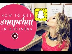 How To Use Snapchat To Market Your Business
