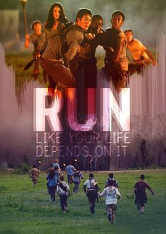 The Maze Runner. Run like your life depends on it [because it does].