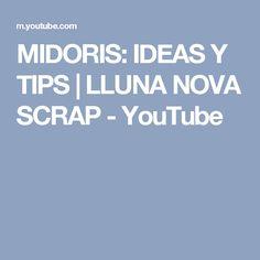MIDORIS: IDEAS Y TIPS | LLUNA NOVA SCRAP - YouTube