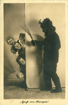 The Krampus comes for the children every year at Christmas...