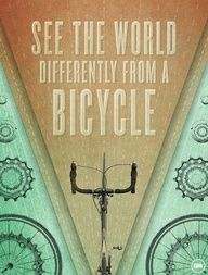 See The World Differently From A Bicycle Art Print Bike Quotes, Cycling Quotes, Cycling Art, Cycling Bikes, Cycling Jerseys, Bike Illustration, Bike Poster, Bicycle Art, Bicycle Design