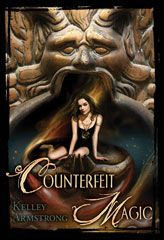 Counterfeit Magic - Kelley Armstrong - Novella for Women of the Otherworld Series