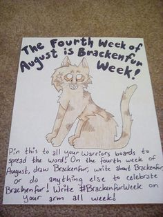 The fourth week of August is Brackenfur Week! Pin this to all your Warriors boards to spread the word! On the fourth week of August, draw Brackenfur, are about Brackenfur, or do anything else to celebrate Brackenfur! Write #BrackenfurWeek on your arm all week. Art by @sagecattt