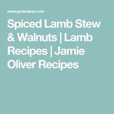 Spiced Lamb Stew & Walnuts | Lamb Recipes | Jamie Oliver Recipes