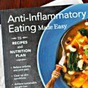 Anti-Inflammatory Eating Made Easy: 75 Recipes & Nutrition Plan, omega 3& 6 info
