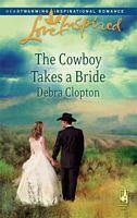 The Cowboy Takes a Bride by Debra Clopton - FictionDB