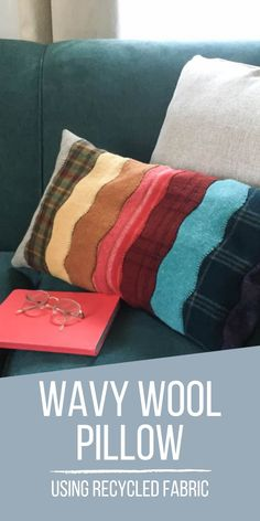 I recently made this wavy wool pillow using recycled fabric that I've been hoarding for awhile now. It was a perfect use for all the random fabric scraps! Sewing Blogs, Easy Sewing Projects, Sewing Tutorials, Sewing Patterns, Reuse Fabric, Recycled Fabric, Wool Pillows, Diy Pillows, Love Sewing