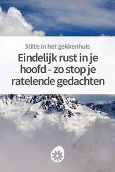 Eindelijk rust in je hoofd - zo stop je ratelende gedachten Coaching, Mantra, Burn Out, Highly Sensitive Person, Yoga Meditation, Better Life, Self Improvement, Good To Know, Life Lessons