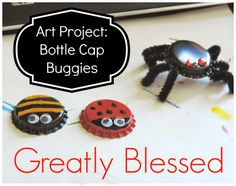 Greatly Blessed: Art Project: Bottle Cap Buggies