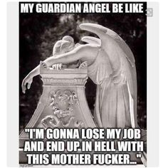 My Guardian angel be like meme. Laugh your self out with various memes that we collected around the internet. You Funny, Haha Funny, Hilarious, Funny Stuff, Lost My Job, Funny Quotes, Funny Memes, Humor Quotes, My Guardian Angel