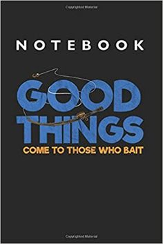 Good Things Fishing Notebook: Lined College Ruled Notebook inches, 120 pages): For School, Notes, Drawing, and Journaling Notebooks, Journals, School Notes, Journal Notebook, Machine Learning, Fishing, This Book, College, Good Things
