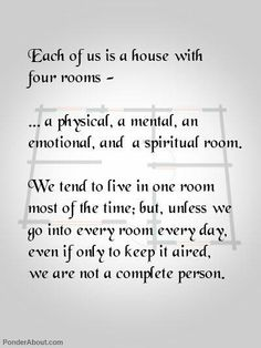 Each of us is a house with four rooms.
