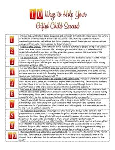 A list of 10 ways to help your gifted child succeed.  This was a final project for a class and a nice handout to send home with parents of gifted c...