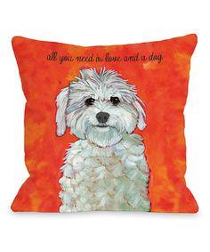 Look at this #zulilyfind! Orange 'Love and a Dog' Throw Pillow by OneBellaCasa #zulilyfinds