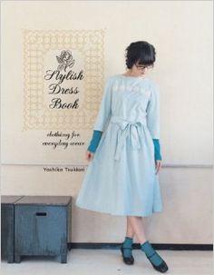 Stylish Dress Book: Clothing for Everyday Wear: Yoshiko Tsukiori: 9781780673042: Amazon.com: Books