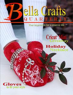 This is the winter issue of Bella Crafts Quarterly™.  Our issues are always free to view online and download.  Come get your free issue http://bellacraftsquarterly.com/