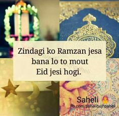 Make your life as Ramadhaan when you die it will become Eid.