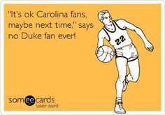 ....says no Duke fan ever!