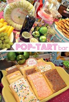 Pop-tart Bar!  Perfect for a sleepover party.