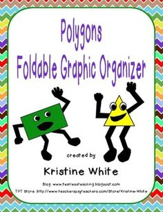 Foldable graphic organizer that helps students learn about different kinds of polygons (triangles, quadrilaterals, pentagons, hexagons, heptagons, octagons, decagons, and dodecagons). It can be glued into a math notebook or used as an assessment. $