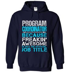 PROGRAM COORDINATOR Because Freaking Awesome Is Not An Official Job Title…