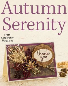 Autumn Serenity from the Autumn 2016 issue of CardMaker Magazine. Order a digital copy here: https://www.anniescatalog.com/detail.html?prod_id=132520