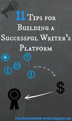 11 Tips for Building a Successful Writer's Platform - looking to build up a readership? Check out this post for tips, tricks, and reminders.