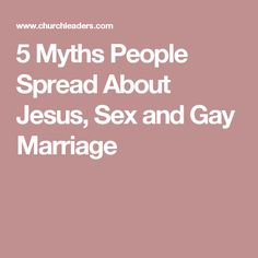 5 Myths People Spread About Jesus, Sex and Gay Marriage