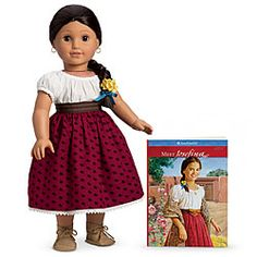 American Girl Hostorical Character Doll, era 1824  ~ Josefina ~ From her family's New   Mexican rancho comes the story of Josefina Montoya. She's trying to preserve what is precious after her mother's passing. When her mother's sister comes to live with Josefina's family, she is overjoyed. But Josefina must learn how to remain faithful to the old ways while helping her sisters and father open up to new ones.