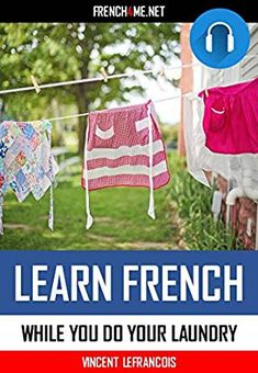 Learn French While Doing Laundry French Phrases, Just Relax, Learn French, French Language, Audiobooks, How To Memorize Things, Outdoor Blanket, Learning, Laundry