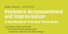 Keyboard Accompaniment and Improvisation - A Complete Handbook of Practical Piano Skills
