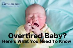Overtired. If you're a parent, it's no doubt a word you've come to fear! An overtired baby is one who is too tired to sleep, who will fuss and cry, and who will likely have interrupted sleep. That's why it's so important to understand what overtiredness is, to recognize the signs of it, and to be proactive about preventing your baby from becoming overtired.