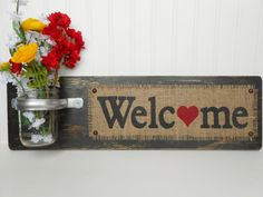 welcome wall hanging flower holder burlap sign mason jar heart Pot Mason, Mason Jar Crafts, Mason Jars, Wooden Letters, Wooden Signs, Mason Jar Holder, Sorry Gifts, Burlap Signs, Flower Holder