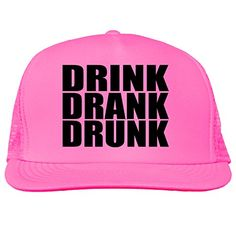 Drink, Drank, Drunk Bright neon truckers mesh snap back hat in 6 Bright Colors