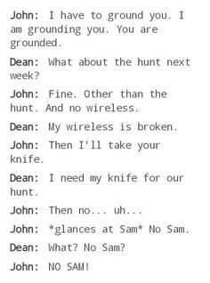 This is funny, until you realize that Dean was probably the only one taking care of Sam...