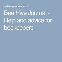 Bee Hive Journal - Help and advice for beekeepers