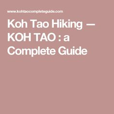 Koh Tao Hiking — KOH TAO : a Complete Guide
