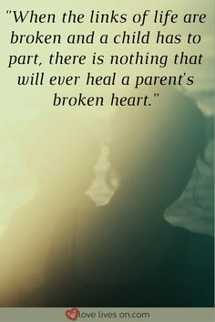 This child loss quote expresses what parents feel after the loss of a child. Although time may ease the pain, nothing will ever fix their broken heart. Gods Love Quotes, Son Quotes, Quotes For Kids, Family Quotes, Best Quotes, Life Quotes, Funny Quotes, Child Loss Quotes, Loss Of Son