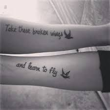 Resultado de imagem para take these broken wings and learn to fly tattoo