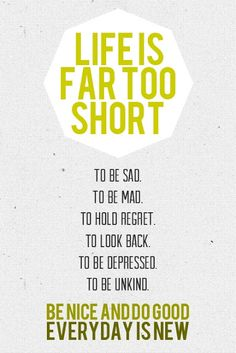life is too short too...