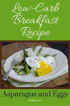 Check out this yummy low-carb Asparagus and Egg recipe - perfect for keeping your menus varied so you don't get bored (and continue to lose weight!). http://17ddblog.com/asparagus-and-eggs-for-the-17-day-diet/?tid=pin111515