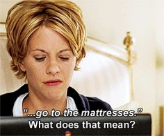 Go To The Mattresses You Ve Got Mail 1998 Movie Quotes Amutphile Flicks Romcoms 1995 1999 Pinterest And Meg Ryan