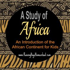 Introducing Africa to Kids: An Introduction of the African Continent www.RaisingBoysHomeschool.com
