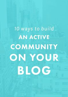 10 Ways to Build an Active Community on Your Blog. | Do you feel discouraged when you share new blog posts and only get one comment? These tips for building an engaged community on your blog will pump up the volume and increase reader interaction!