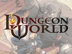 Dungeon World: A Game with Modern Rules & Old-School Style by Sage Kobold Productions, via Kickstarter.