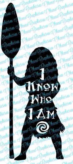 Moana Silhouette, I know who I am SVG by OhanaGraphics4U on Etsy https://www.etsy.com/listing/494205788/moana-silhouette-i-know-who-i-am-svg
